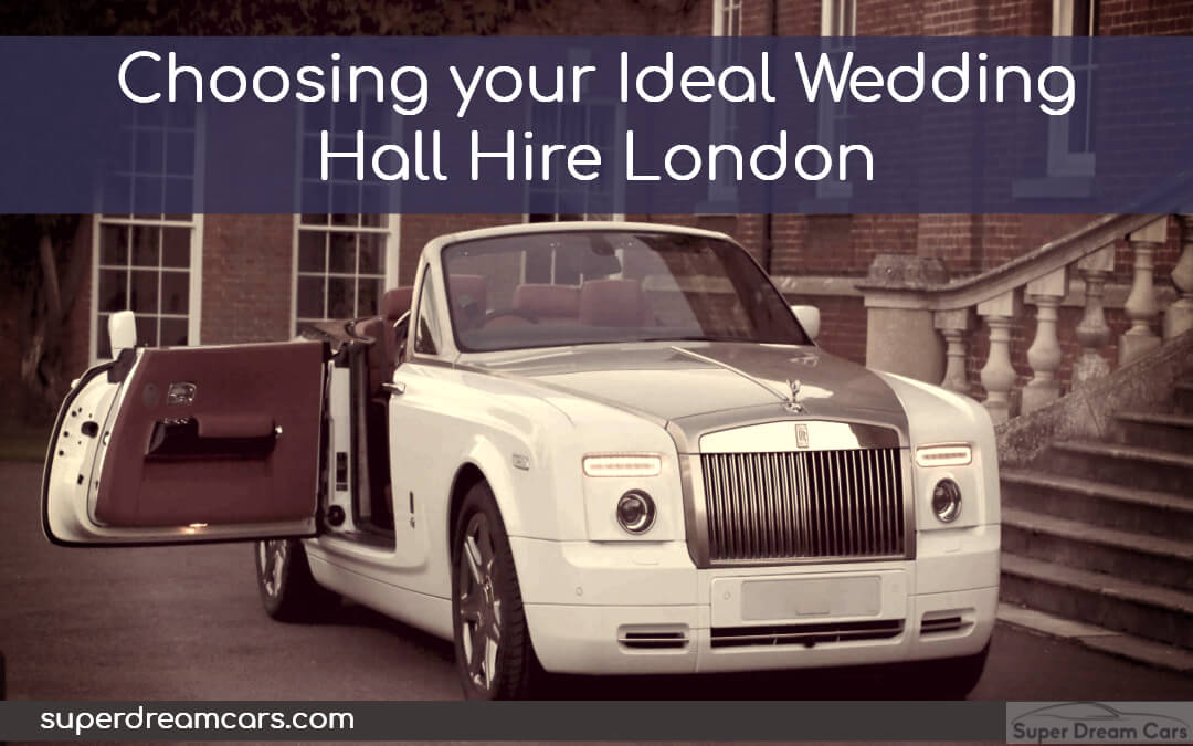 Choosing your Ideal Wedding Hall Hire London